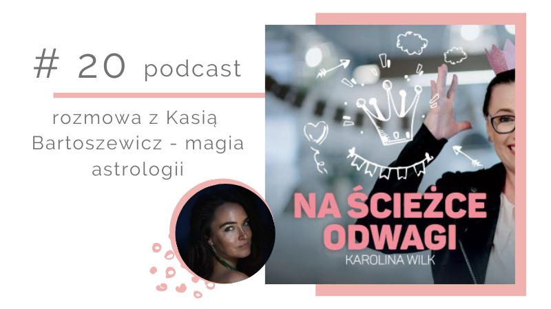 Odcinek 20 Szczypta Magii z Kasią Bartoszewicz – magia astrologii